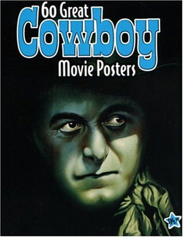9781887893541: 60 Great Cowboy Movie Posters: Illustrated History of Movies: 21