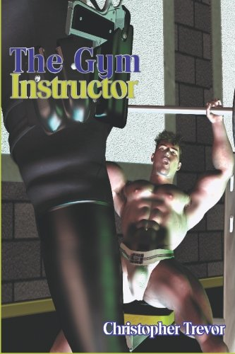 9781887895446: The Gym Instructor (A Boner Book)