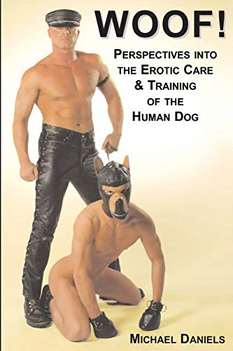 Woof! Perspectives into the Erotic Care & Training of the Human Dog (Boner Books): Daniels, ...