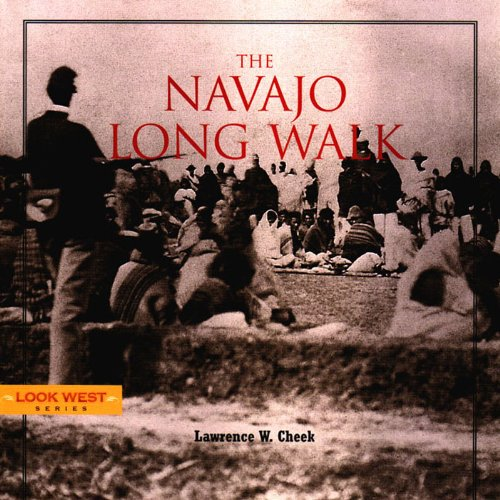 The Navajo Long Walk (Look West): Lawrence W. Cheek