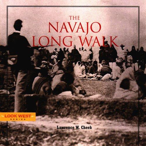9781887896658: The Navajo Long Walk (Look West Series)