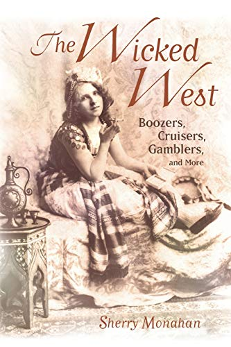 9781887896740: The Wicked West: Boozers, Cruisers, Gamblers, and More