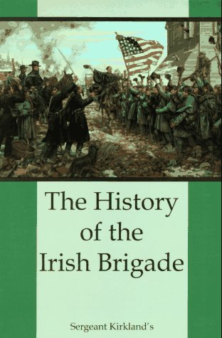 9781887901031: The History of the Irish Brigade: A Collection of Historical Essay