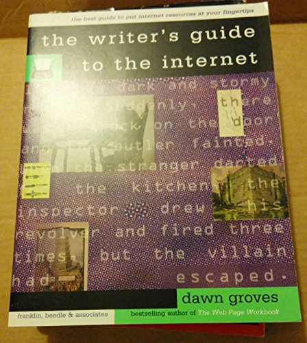 The Writer's Guide to the Internet
