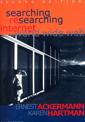 Searching and Researching the Internet & WWW: Ackermann, Ernest, Hartman,