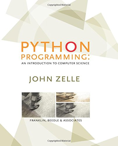 Python Programming: An Introduction to Computer Science: John M. Zelle