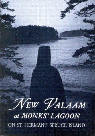 9781887904018: New Valaam at Monks' Lagoon: On St. Herman's Spruce Island : A Chronicle of Monastic Life on New Valaam, Alaska