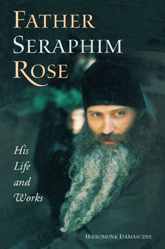 9781887904070: Father Seraphim Rose: His Life and Works