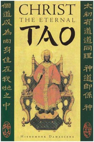 Christ the Eternal Tao (Paperback): Hiermonk Damascene