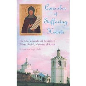 Consoler of Suffering Hearts: The Life, Counsels: Sergei Lebedev