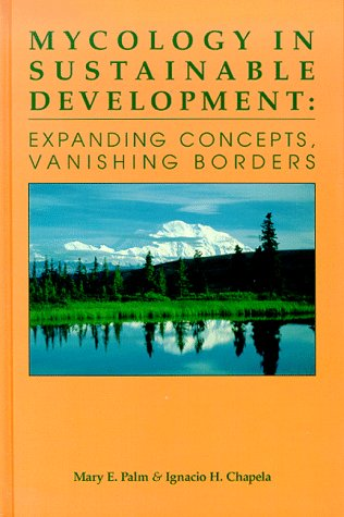 9781887905015: Mycology in Sustainable Development: Expanding Concepts, Vanishing Borders
