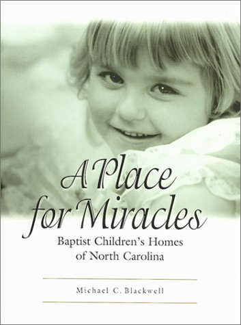 9781887905503: A Place for Miracles: Baptist Children's Homes of North Carolina