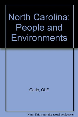 North Carolina: People and Environments (9781887905640) by Ole Gade; Art Rex; James E. Young; L. Baker Perry