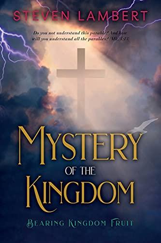 The Mystery of the Kingdom: Steven Lambert