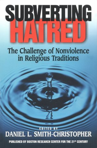 9781887917025: Subverting Hatred: The Challenge of Nonviolence in Religious Traditions