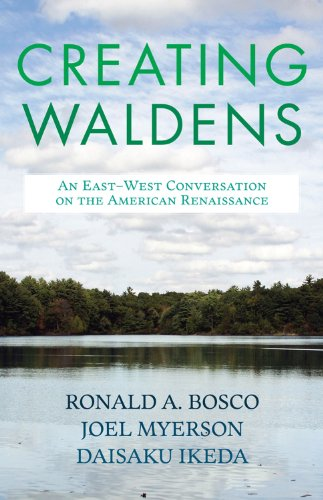Creating Waldens: An East-West Conversation on the: Ronald A. Bosco,