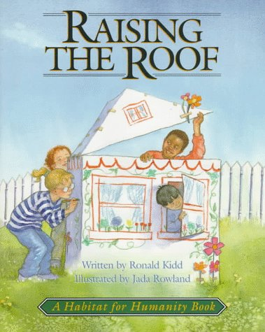 9781887921022: Raising the Roof: A Habitat for Humanity Book