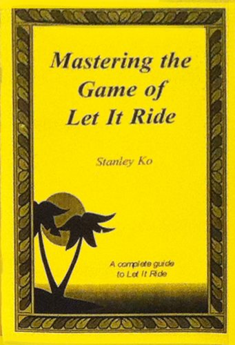Mastering the Game of Let It Ride: Stanley Ko
