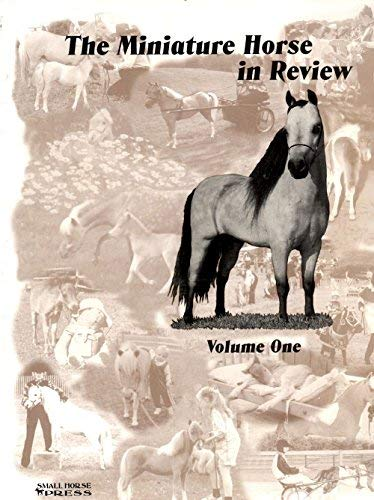 9781887932004: The Miniature Horse in Review, Volume One (The miniature horse in review series)