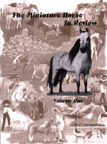 9781887932042: The Miniature Horse in Review, Volume One