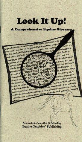 Look It Up! A Comprehensive Equine Glossary: Toni Leland; Leland, Toni M.
