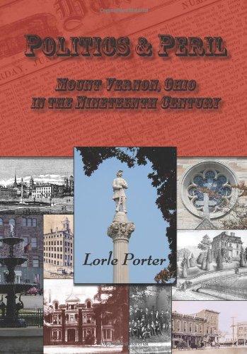 9781887932257: Politics & Peril: Mount Vernon, Ohio in the Nineteenth Century