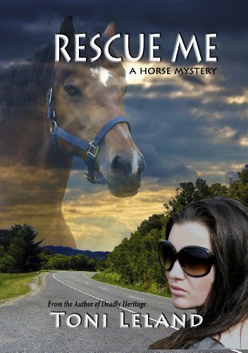 Rescue Me: equestrian romantic suspense: Toni Leland