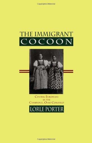 9781887932912: The Immigrant Cocoon: Central Europeans in the Cambridge, Ohio Coalfield