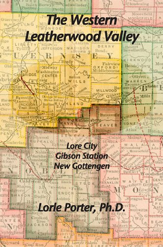 The Western Leatherwood Valley: Lore City, Gibson Station, New Gottengen (9781887932981) by Lorle A. Porter; PhD