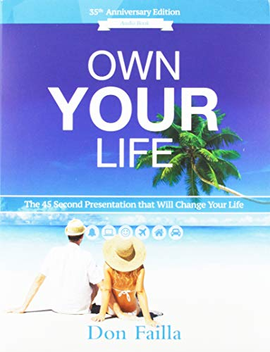 9781887938334: Own Your Life: The Fourty-Five Second Presentation That Will Change Your Life
