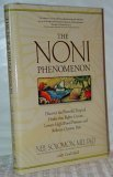 The NONI Phenomenon (Discover the Powerful Tropical Healer that Fights Cancer, L (1887938885) by Neil Solomon