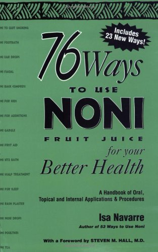 76 Ways to Use Noni Fruit Juice: Isa Navarre