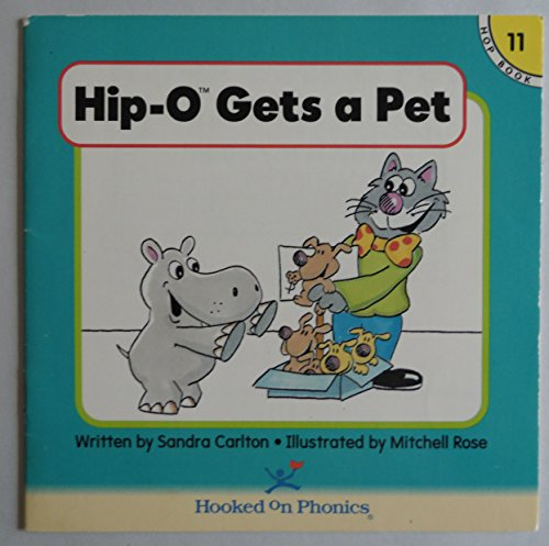 9781887942324: Hip-O Gets a Pet (Hooked on Phonics, Book 11)