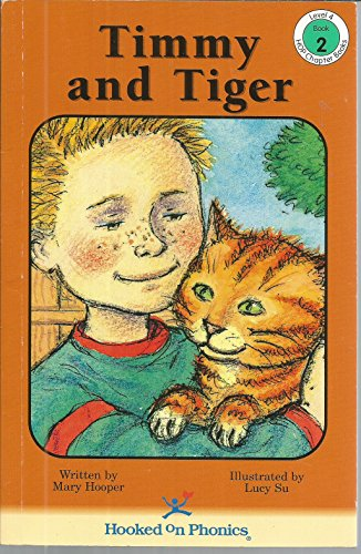 Timmy and Tiger (Hooked on Phonics Chapter: Hooper, Mary