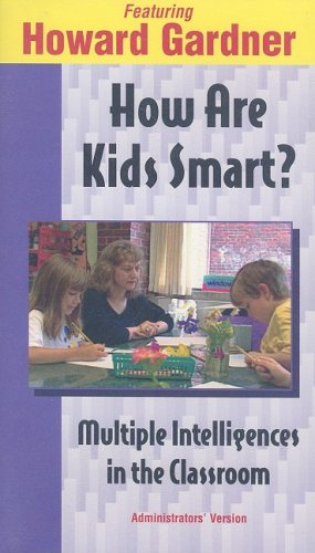How Are Kids Smart?: Multiple Intelligences in: Howard Gardner