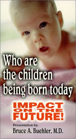 9781887943062: Who Are The Children Being Born Today: Impact on the Future! [VHS]
