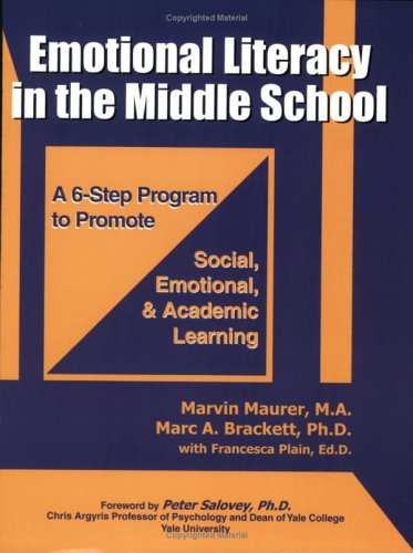Emotional Literacy in the Middle School: Marvin Maurer, Marc A. Brackett