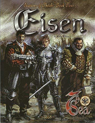 9781887953061: Eisen (7th Sea: Nations of Théah, Book 4)