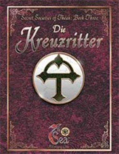 Die Kreuzritter (7th Sea: Secret Societies of Theah, Book 3): Wilson, Kevin