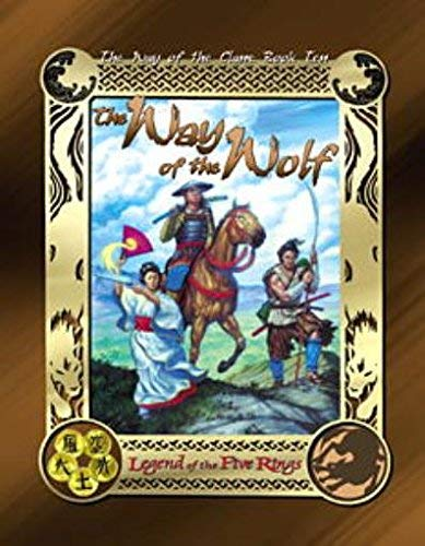 9781887953115: Legend of the Five Rings (The Way of the Wolf, Book 10)