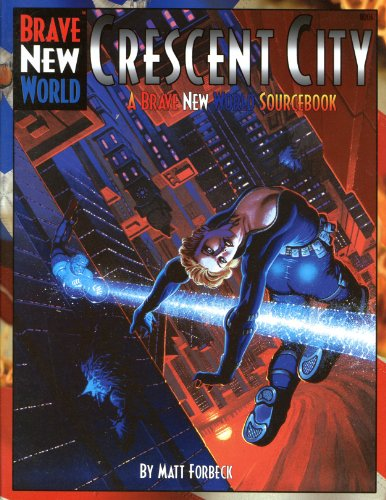 Crescent City (Brave New World): Matt Forbeck