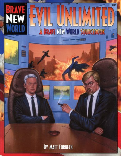 Evil Unlimited : A Brave New World Sourcebook: Forbeck, Matt