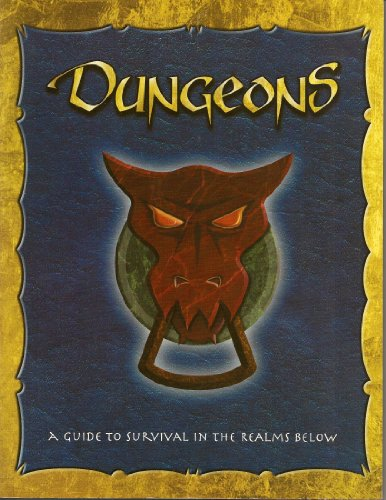 9781887953276: Dungeons: A Guide to Survival in the Realms Below