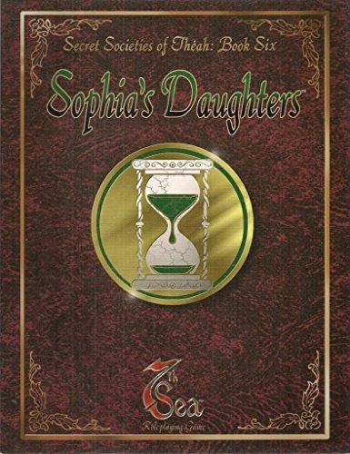 Sophia's Daughters (7th Sea: Secret Societies of Theah, Book 6)