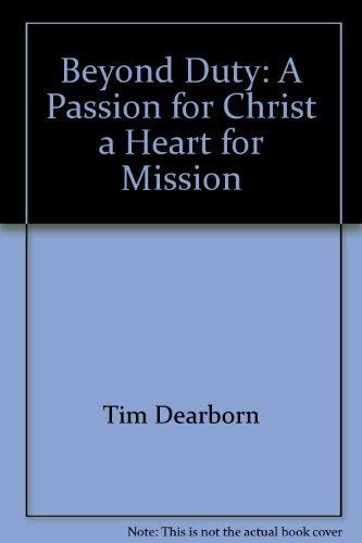 9781887983044: Beyond duty: A passion for Christ, a heart for mission