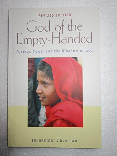 God of the Empty-Handed: Poverty, Power &: Christian, Jayakumar