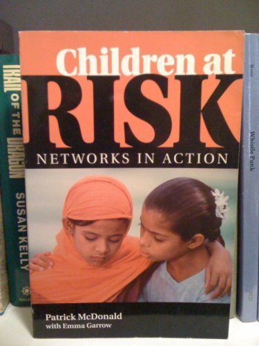 Children At Risk: Networks In Action: World Vision International, Patrick McDonald, Emma Garrow