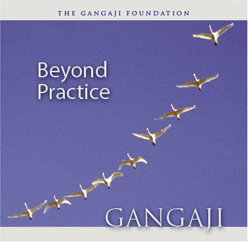 Beyond Practice (CD): Gangaji