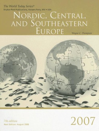 9781887985864: Nordic, Central, and Southeastern Europe 2007 (World Today Series. Nordic, Central, and Southeastern Europe)
