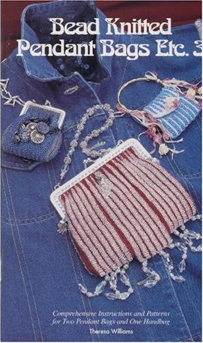 Bead Knitted Pendant Bags Etc. 3: Theresa Williams